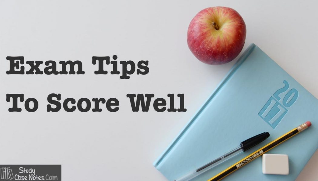 Exams tips to score well